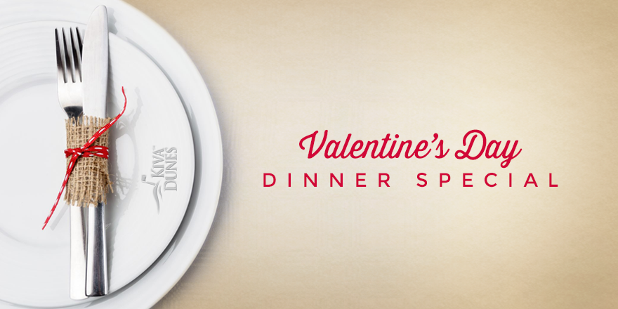 Valentine's Day Dinner Special at Kiva Dunes